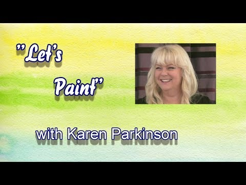 """Let's Paint"" with Karen Parkinson.    Episode One Entire Programme"