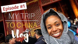 My Trip to China VLOG - Episode #1 | Traveling Solo