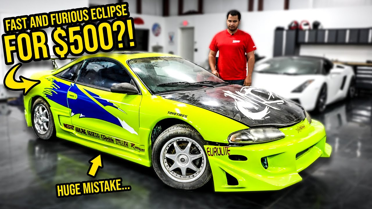 I Bought A Fast And Furious Eclipse For $500 (And It's MUCH WORSE THAN YOU THINK)