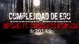 Depsker Ft Conscripto, Sin Ksh-Complejidad De Ego