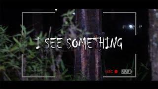 I SEE SOMETHING (Horror Short Film)