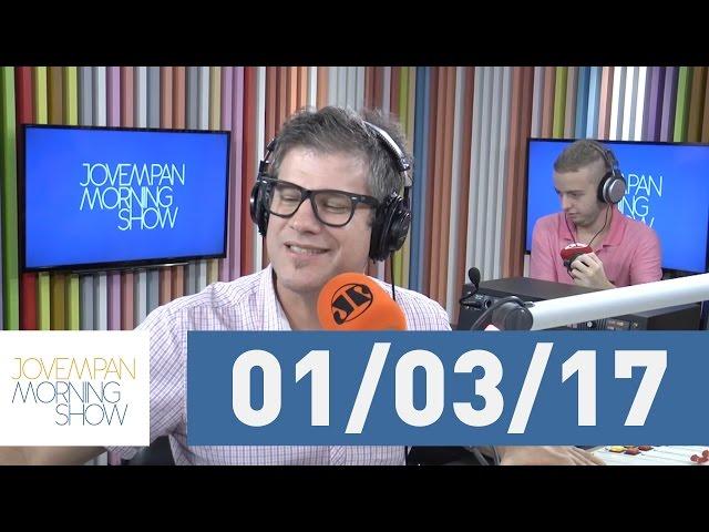 Morning Show - edição completa - 01/03/17