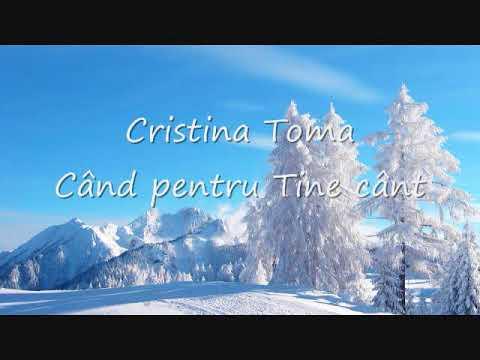 Cristina Toma - Când pentru Tine cânt