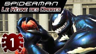 Spider-man Le Règne des Ombres - Episode #1 - LES SYMBIOTES - Let's Play Commenté FR