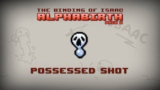 Binding of Isaac: Alphabirth - Possessed Shot
