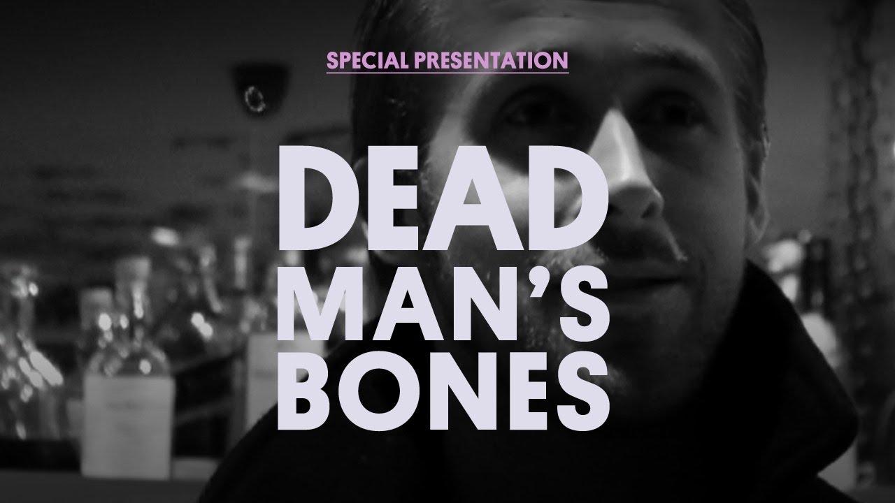 Dead Man's Bones (Ft. Ryan Gosling) -