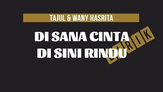 Gambar cover Tajul & Wany Hasrita - Di Sana Cinta Di Sini Rindu (Lirik)