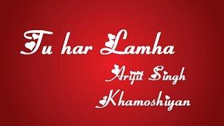 tu har lamha arijit singh typography lyrics