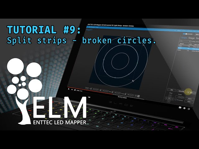 ENTTEC LED Mapper (ELM) tutorial #9: Split Strips - Broken Circles