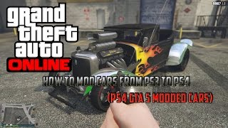 How To Mod Cars GTA 5 PS3 To PS4 (PS4 GTA 5 Modded Cars)