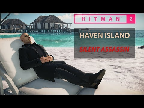 HITMAN 2 - Haven Island   Easy Silent Assassin   Walkthrough