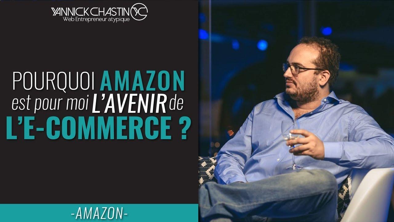 Pourquoi Amazon est pour moi l'avenir de l'ecommerce - Vendre sur Amazon