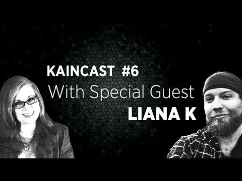 Kaincast #6: With Special Guest Liana K
