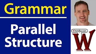 Writing Skills: Parallel Structure