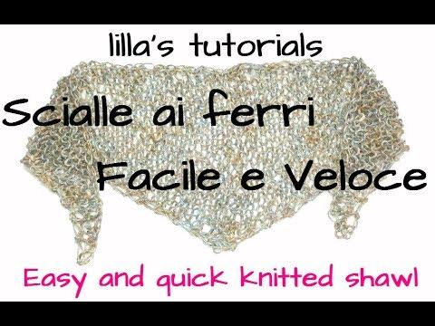 lilla s tutorials  scialle ai ferri Facile e Veloce   Quick and easy  knitted shawl d265795f3a39