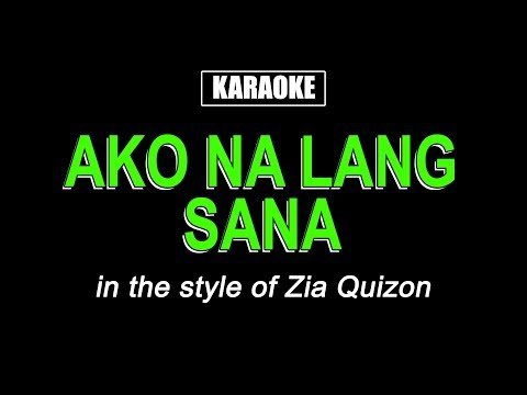 Karaoke - Ako Na Lang - Zia Quizon