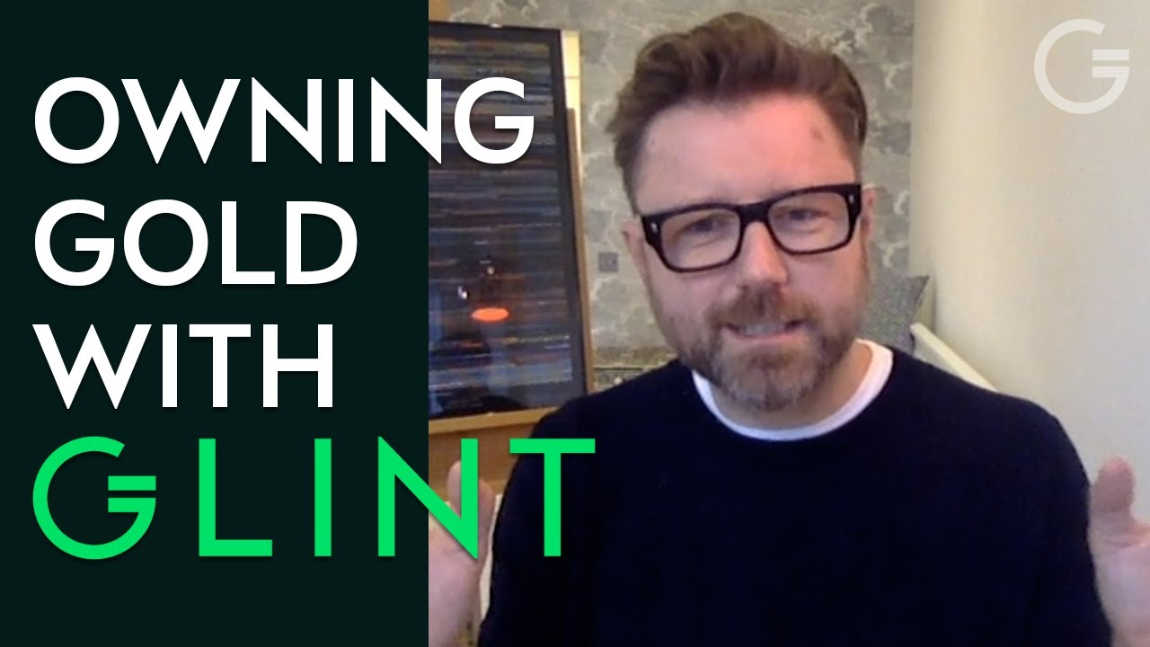 Download Owning Gold with Glint. A 2 minute explanation by Jason Cozens, Glint CEO