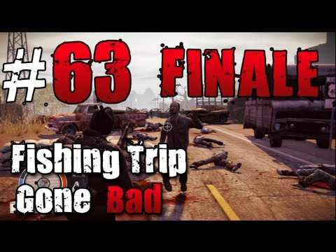 [FINALE | 63] Fishing Trip Gone Bad (State of Decay w/ GaLm)