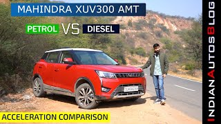 Mahindra XUV300 AMT Petrol vs Diesel Acceleration Comparison | Surprising Result! | IndianAutosBlog