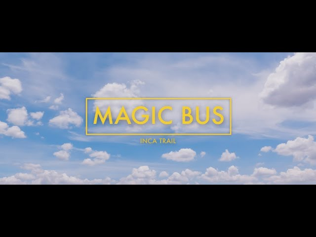Magic Bus: Inca Trail [OFFICIAL LYRIC VIDEO]