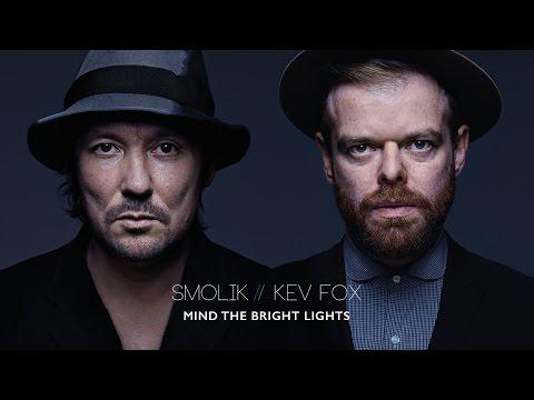 Smolik / Kev Fox - Mind The Bright Lights (Official Audio)