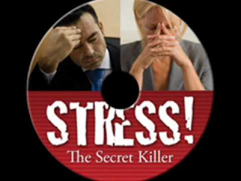 Stress - The Secret Killer