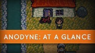 Anodyne - At a Glance