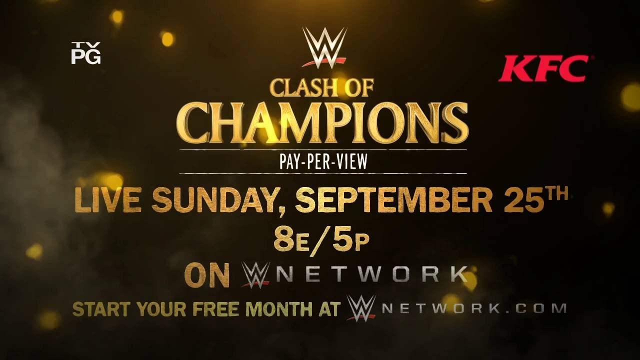 Dont miss WWE Clash of Champions 2016  Sunday, Sept. 25