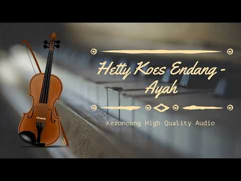 Hetty Koes Endang - Ayah [ HQ Audio ]