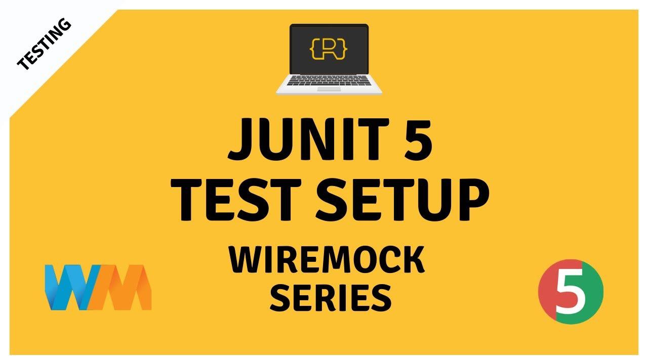 WireMock JUnit 5 Test Setup For Integration Tests