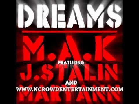 Dreams - M.A.K. Ft. J Stalin & Maryann (Produced by Sbvce)