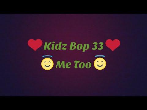 Kidz Bop 33-Me Too (Lyrics)