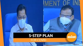 Covid: Centre explains 5 steps discussed with States to curb virus spread
