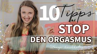 10 Tipps nicht zu schnell zum Orgasmus zu kommen - Länger durchhalten