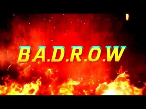 B.A.D.R.O.W   Theme of The Best Wrestling faction in The World