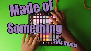 bvd kult ft. Will Heggadon - Made Of Something (Ellis Remix) //Launchpad Pro Cover//