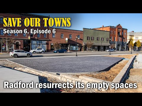 Save Our Towns: Season 6, Episode 6 -- Radford Resurrects Its Empty Spaces