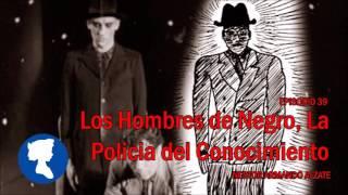 EP 39 LOS HOMBRES DE NEGRO