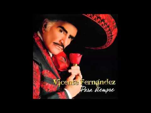 Vicente Fernandez   A quien vas a amar mas que a mi