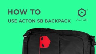 How to use ACTON SB backpack
