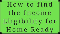 How to Find the Income Limit on the HomeReady Program California