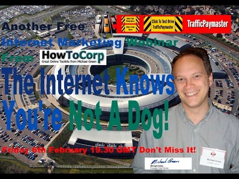 FREE Webinar! Michael Green's 'The Internet Knows You're Not A Dog!'