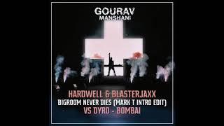 Hardwell & Blasterjaxx - BND (Mark T Intro Edit) vs. Dyro - Bombai (GOURAV MANSHANI MASHUP)