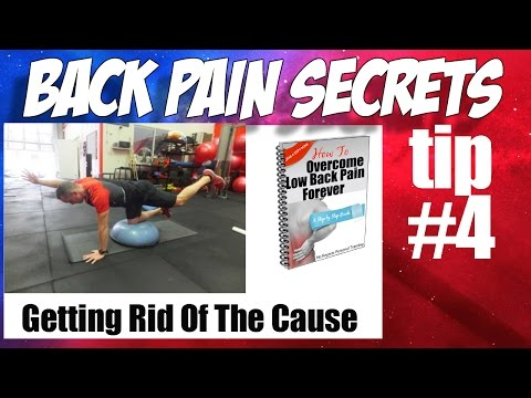 Lower Back Pain Tips To Getting Rid Of The Cause