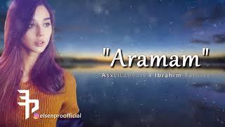 Elsen Pro & AsxLiLabeats - Aramam