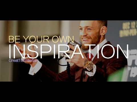 Conor McGregor – Be Your Own Inspiration | Motivational Video