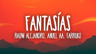 Rauw Alejandro, Anuel AA, Natti Natasha Ft. Farruko and Lunay - Fantasías Remix