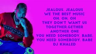 DJ Khaled   Jealous Lyrics ft  Chris Brown Lil Wayne Big Sean