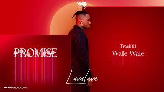 Lava Lava - Wale Wale (Official Audio)
