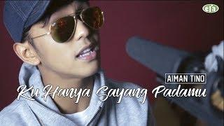 Download ERAkustik Aiman Tino - Ku Hanya Sayang Padamu MP3 song and Music Video
